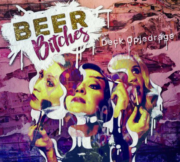 Beer Bitches – Schwing ming Fott